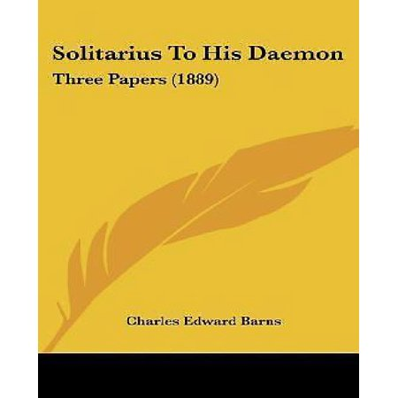 Solitarius to His Daemon: Three Papers (1889) - image 1 of 1