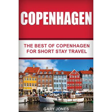 Copenhagen : the best of copenhagen for short stay travel - paperback: