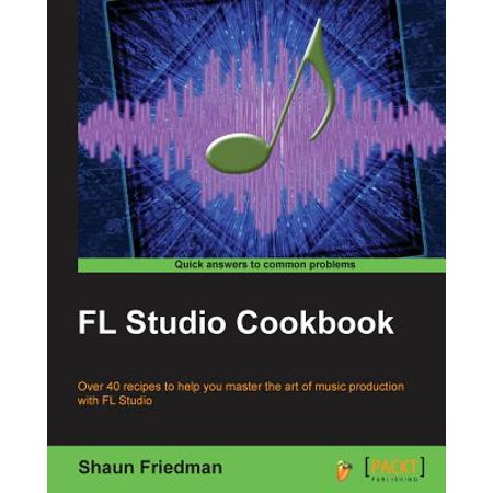 FL Studio Cookbook (The Best Vst For Fl Studio)