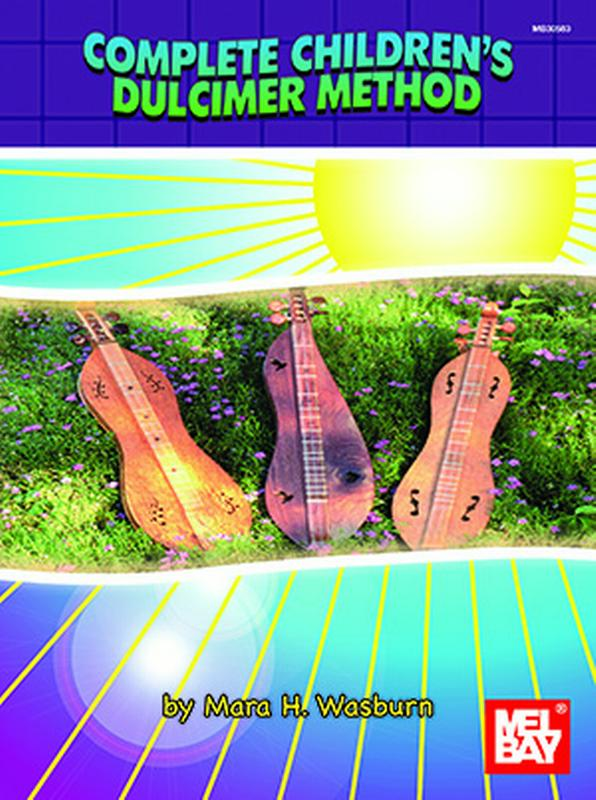 Complete Children's Dulcimer Method by Mara Wasburn SongBook 30583 by