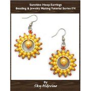 Sunshine Hoop Earrings Beading & Jewelry Making Tutorial Series I74 - eBook