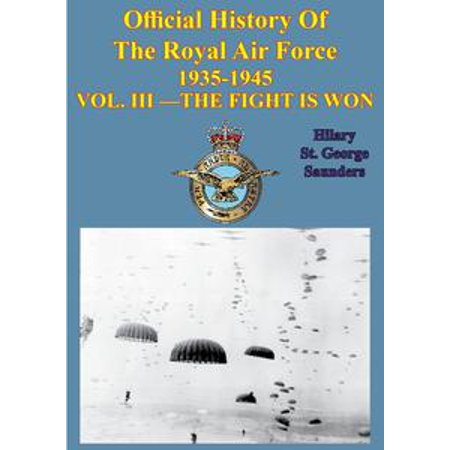 Official History of the Royal Air Force 1935-1945 — Vol. III —Fight is Won[Illustrated Edition] - eBook - Air Force Uniforms History