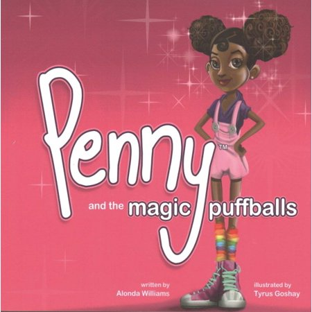 Penny and the Magic Puffballs : The Adventures of Penny and the Magic Puffballs. (Magic Penny)