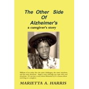 The Other Side of Alzheimer's, a caregiver's story - eBook
