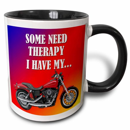 3dRose Some need therapy. I have my bike. Picturing Harley Davidson Cool bike - Two Tone Black Mug, 15-ounce