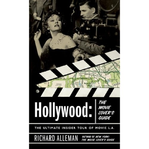 Hollywood: The Movie Lover's Guide : The Ultimate Insider Tour To Movie Los Angeles
