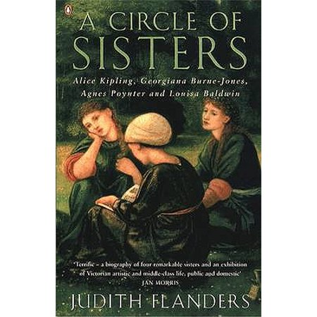 Circle of Sisters : Alice Kipling; Georgiana Burne Jones; Agnes Poynter; Baldwin -