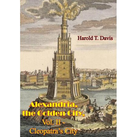 Alexandria, the Golden City, Vol. II - Cleopatra's City - eBook](Party City Alexandria La)