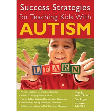 Success Strategies for Teaching Kids with Autism (Strategies For Dealing With Autism In The Classroom)