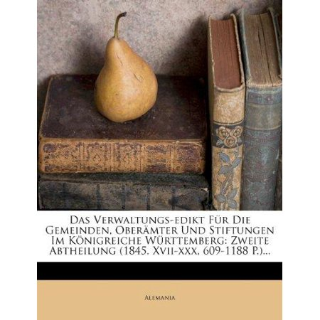 Das Verwaltungs-edikt fur die Gemeinden, Oberamter und Stiftungen im Konigreiche Wurttemberg, Zweite Auflage (German Edition) - image 1 of 1