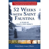 52 Weeks with Saint Faustina: A Year of Grace and Mercy (Paperback)