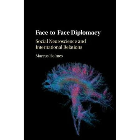 Face-To-Face Diplomacy : Social Neuroscience and International