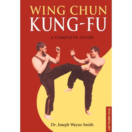Wing Chun Kung-fu : A Complete Guide