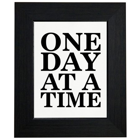 One Day At A Time Framed Print Poster Wall Or Desk Mount Options