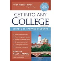 Get Into Any College : Secrets of Harvard Students