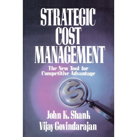 Strategic Cost Management : The New Tool for Competitive
