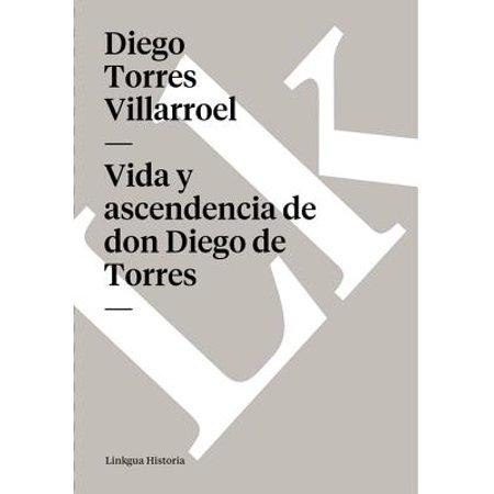 Vida y ascendencia de don Diego de Torres - eBook