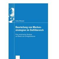 Beurteilung Von Markenstrategien Im Outfitbereich : Eine Empirische Analyse Auf Basis Von Erfolgsfaktoren
