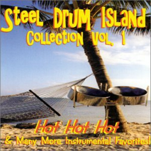 Steel Drum Island Steel Drum Island Collection: Hot Hot Hot & More O [CD] by
