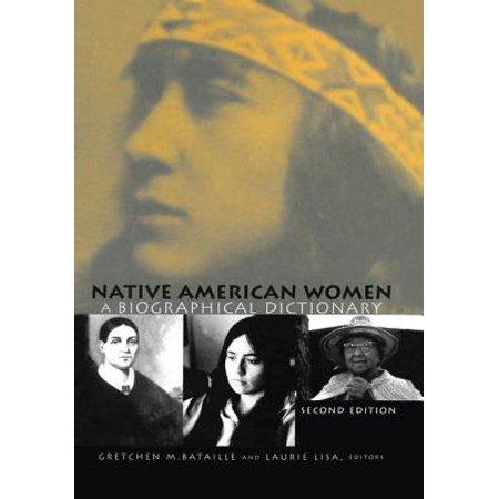 Biographical Dictionaries of Minority Women: Native American Women: A Biographical Dictionary