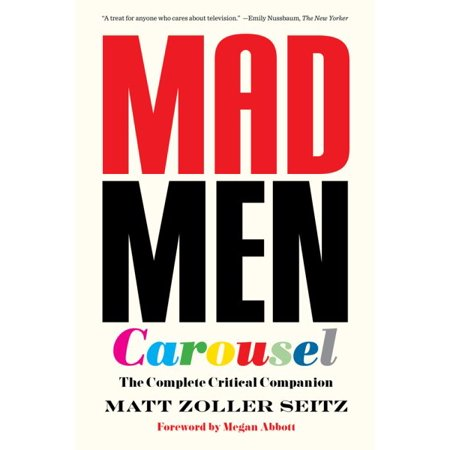 Mad Men Carousel  Paperback Edition    The Complete Critical Companion