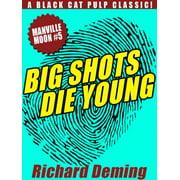 Big Shots Die Young: Manville Moon #5 - eBook