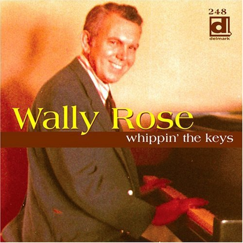 Wally Rose - Whippin' the Keys [CD]