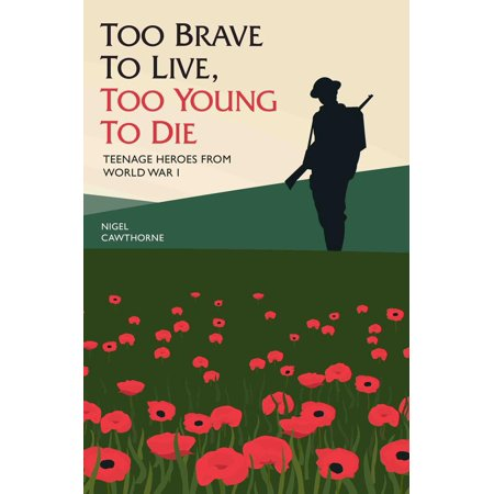 Too Brave to Live, Too Young to Die - eBook