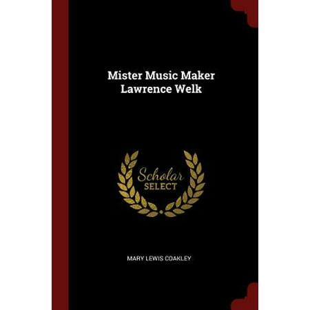 Music Maker (Mister Music Maker Lawrence Welk)