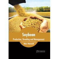 Soybean : Production, Breeding and Management
