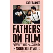Library of Gender and Popular Culture: Fathers on Film : Paternity and Masculinity in 1990s Hollywood (Hardcover)