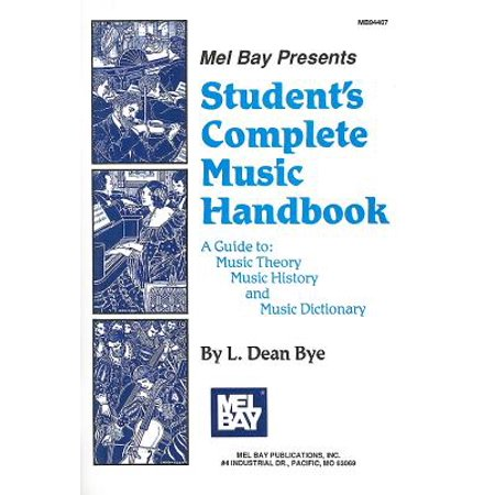 Student's Complete Music Handbook: A Guide To: Music Theory, Music History, and Music Dictionary