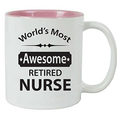 Gifts For Nursing Graduates (CustomGiftsNow World's Most Awesome Retired Nurse Coffee Mug - Great Gift for a CNA, RN, LPN Nurse, Nursing Student or Nursing Graduate)