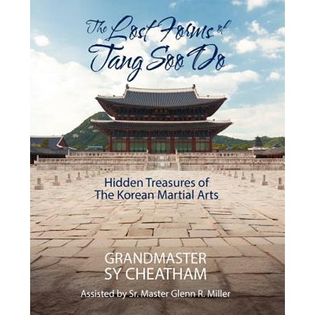 22 Hidden Treasures - The Lost Forms of Tang Soo Do : Hidden Treasures of the Korean Martial Arts
