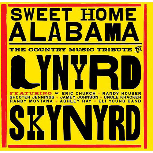 Sweet Home Alabama: The Country Music Tribute To Lynyrd Skynyrd (Walmart Exclusive)