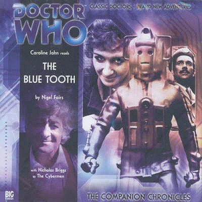 The Blue Tooth (Doctor Who: The Companion Chronicles) (Audio (Tooth Disc)
