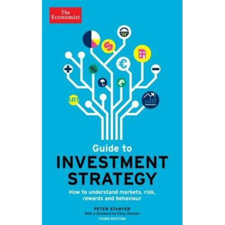 The Economist Guide To Investment Strategy 3Rd Edition  How To Understand Markets  Risk  Rewards And Behaviour  Paperback