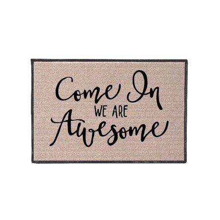 - Come In We Are Awesome Doormat - Indoor/Outdoor Olefin Welcome Mat