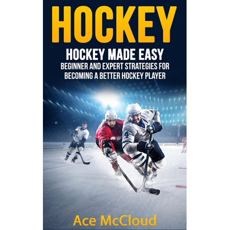Hockey: Hockey Made Easy: Beginner and Expert Strategies For Becoming A Better Hockey Player - eBook](Hockey Players Halloween)