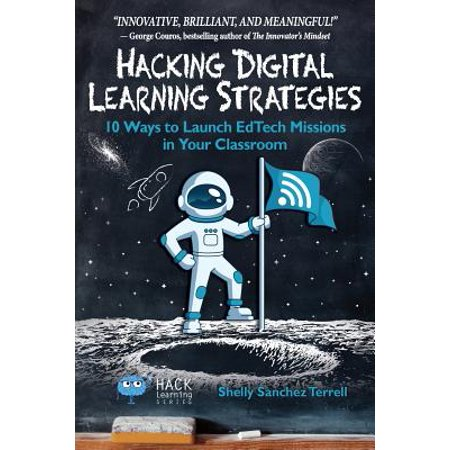 Hacking Digital Learning Strategies : 10 Ways to Launch Edtech Missions in Your (Best Way To Learn Hacking)