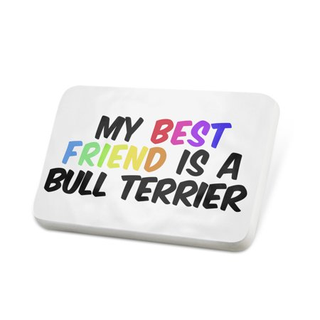 Porcelein Pin My best Friend a Bull Terrier Dog from England Lapel Badge –