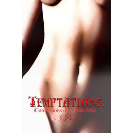 Temptations: Confessions of a Dead Man - eBook - Male Day Of The Dead