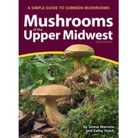 Mushroom Guides: Mushrooms of the Upper Midwest: A Simple Guide to Common Mushrooms (Paperback)