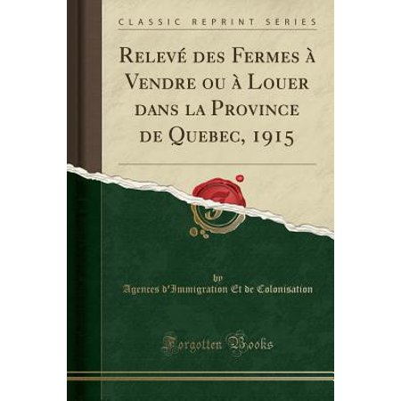 Relev� Des Fermes � Vendre Ou � Louer Dans La Province de Quebec, 1915 (Classic - Aquarium De Quebec Halloween