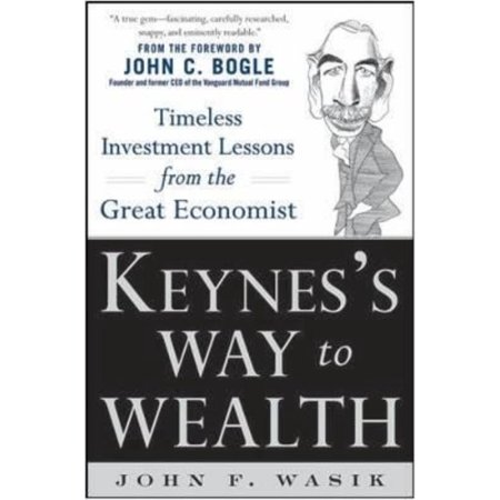 Keyness Way To Wealth  Timeless Investment Lessons From The Great Economist