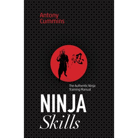 Ninja Skills : The Authentic Ninja Training