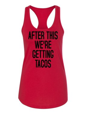 dc8306e0 Product Image After This We're Getting Tacos Womens Racerback Tank Top
