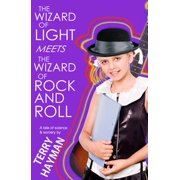 The Wizard of Light Meets the Wizard of Rock and Roll - eBook