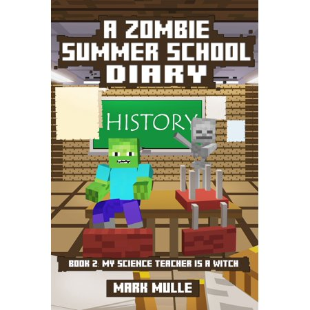 A Zombie Summer School Diary, Book 2: My Science Teacher is A Witch - eBook](Zombie Witch)