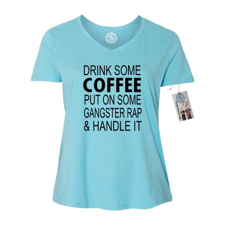 Drink Some Coffee Gangster Rap Handle It Plus Size Womens V Neck T-Shirt - Women Gangsta